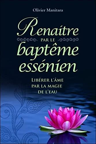 9782364111127: Rena�tre par le bapt�me ess�nien