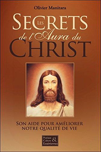9782364111462: Les Secrets de l'Aura du Christ - Son Aide pour Ameliorer Notre Qualite de Vie