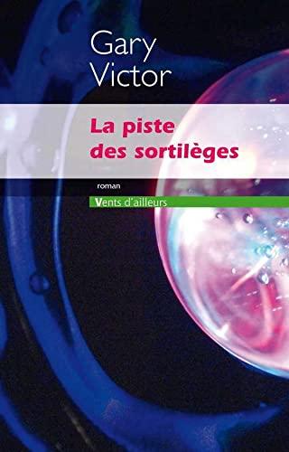 9782364130333: La Piste des sortilèges (Littérature)