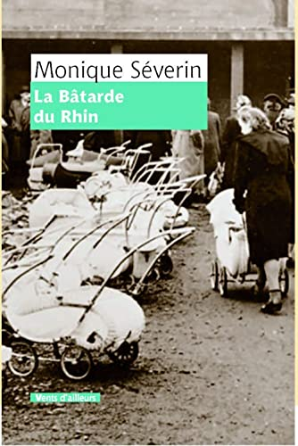 BATARDE DU RHIN -LA-: SEVERIN MONIQUE