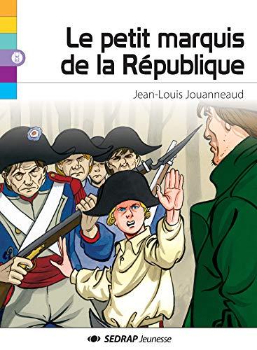 9782364200128: Le Petit marquis de la République