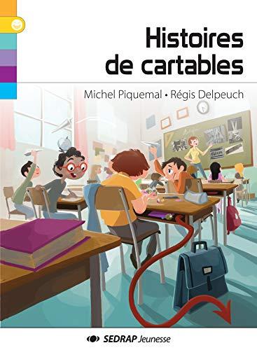 Histoires de cartables: Piquemal, Michel; Delpeuch,