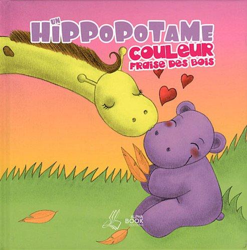 9782364210097: Un hippopotame couleur fraise des bois