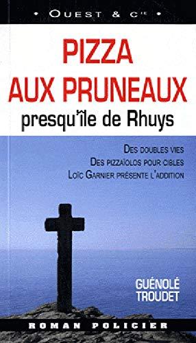 9782364280021: Pizza aux pruneaux : Presqu'île de Rhuys