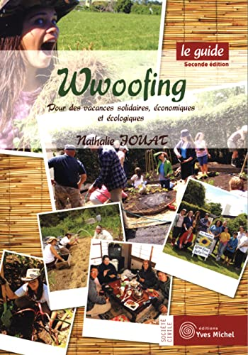 WWOOFING LE GUIDE: JOUAT NATHALIE