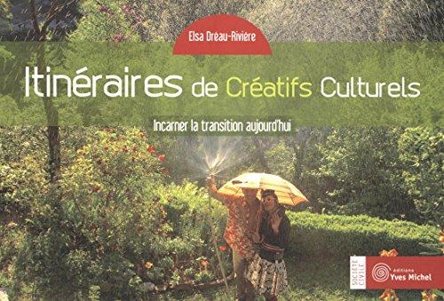 9782364290501: Itinéraires de créatifs culturels : Incarner l'utopie aujourd'hui