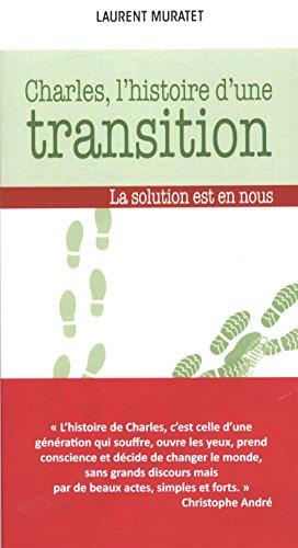 CHARLES L HISTOIRE D UNE TRANSITION: MURATET LAURENT