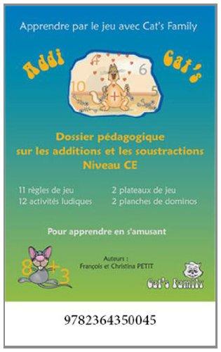 9782364350045: Addi Cat's CE : Dossier pédagogique sur les additions et les soustractions