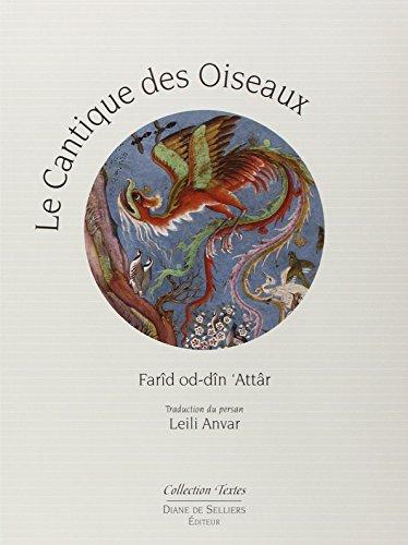 9782364370333: Le Cantique des oiseaux de Farîd oddîn'Attâr - illustré par la peinture en Islam d'orient