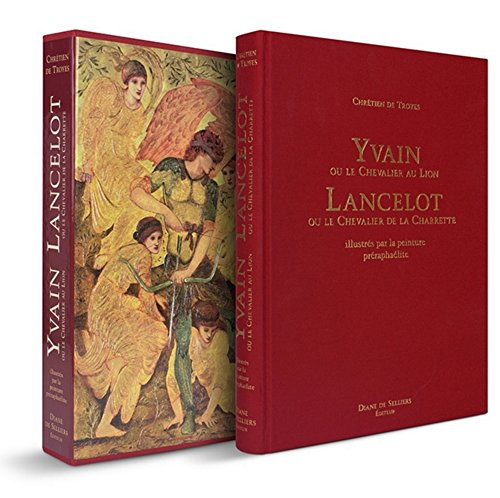 9782364370456: Yvain ou le Chevalier au Lion ; Lancelot ou le Chevalier de la Charette : Illustrés par la peinture préraphaélite