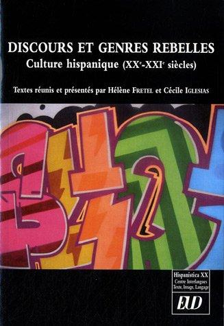 9782364410060: Hispanistica XX, N° 28 : Discours et genres rebelles : Culture hispanique (XXe-XXIe siècles)