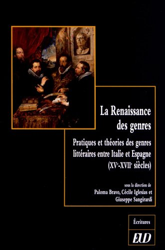 La Renaissance des genres : Pratiques et théories des genres littéraires entre Italie...