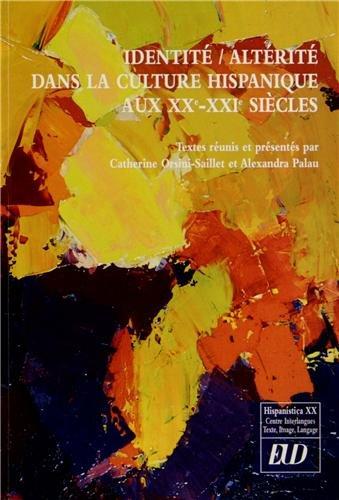 9782364410404: Hispanistica XX, N� 29 : Identit�/Alt�rit� dans la culture hispanique aux XXe et XXIe si�cles : hommage � Eliane et Jean-Marie Lavaud