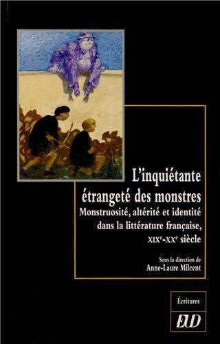 9782364410411: L'inquiétante étrangeté des monstres : Monstruosité, altérité et identité dans la littérature française, XIXe-XXe siècle