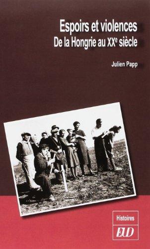 9782364410619: Espoirs et violences. De la Hongrie du XXe si�cle