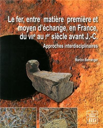 Le fer entre matiere preiere et moyen d'echange en France du VIIe: Berranger Marion