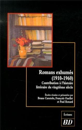 Romans exhumes 1910 1960 Contribution a l'histoire litteraire du: Collectif