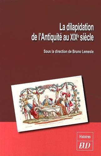 9782364410848: La dilapidation de l'Antiquit� au XIXe si�cle