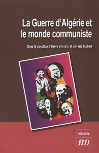 9782364410886: La guerre d'Algérie et le monde communiste