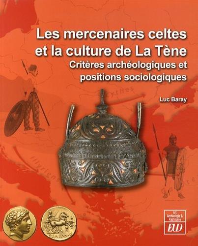 Les mercenaires celtes et la culture de la Tene Criteres archeo: Baray Luc