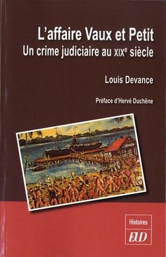 L'affaire Vaux et Petit Un crime judiciaire du XIXe siecle: Devance Louis