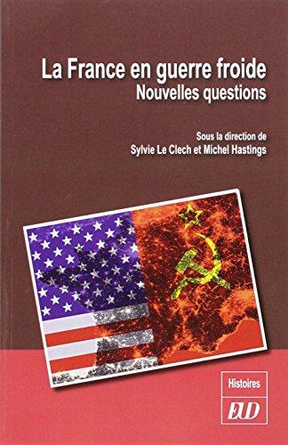 9782364411098: La France en guerre froide : Nouvelles questions