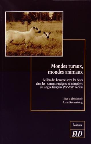Mondes ruraux mondes animaux Le lien des hommes avec les betes: Romestaing Alain