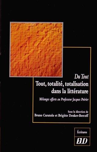 Du tout Tout totalite totalisation dans la litterature: Curatolo Bruno