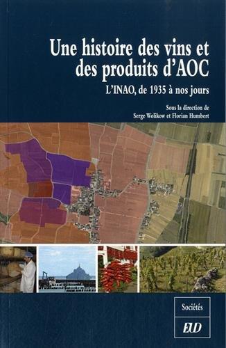 Une histoire des vins et des produits: Serge Wolikow; Florian