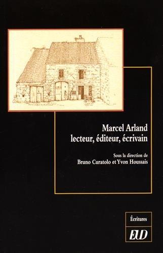 Marcel Arland lecteur editeur ecrivain: Curatolo Bruno