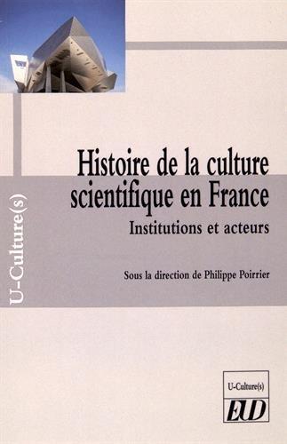 HISTOIRE DE LA CULTURE SCIENTIFIQUE EN FRANCE: POIRRIER PHILIP