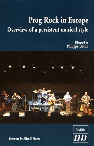 Prog rock in Europe Overview of a persistent musical style: Gonin Philippe