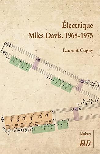 9782364413160: Electrique Miles Davis, 1968-1975