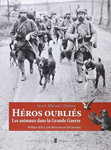 9782364450431: Héros oubliés : les animaux dans la Grande Guerre