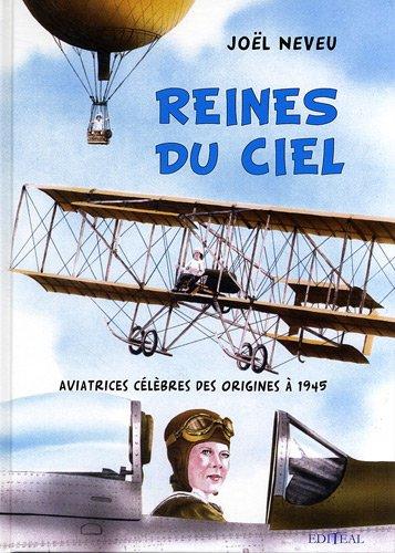 9782364500020: Reines du ciel : Aviatrices c�l�bres des origines � 1945