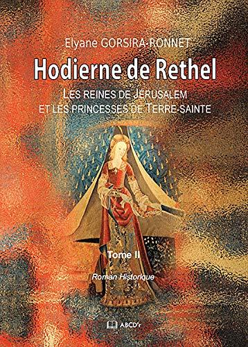 9782364510272: Hodierne de Rethel : Les reines de J�rusalem et les princesses de Terre sainte
