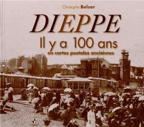9782364590236: Dieppe : Il y a 100 ans en cartes postales anciennes