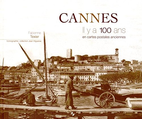 9782364590625: Cannes Il Y a 100 Ans