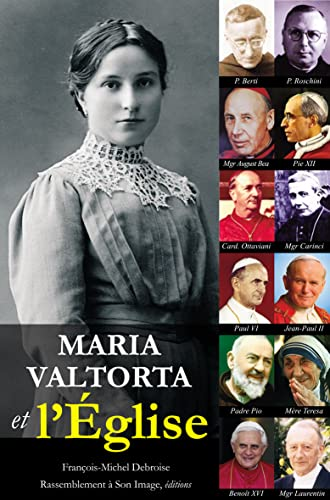 Maria Valtorta et l'Eglise: François-Michel Debroise