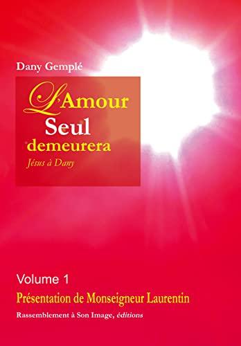 9782364630864: L'amour seul demeurera tome 1