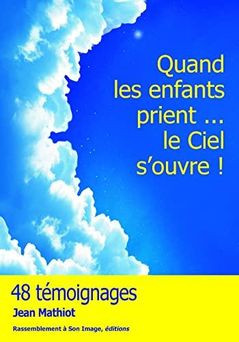 9782364630888: Quand les enfants prient, le ciel s'ouvre !