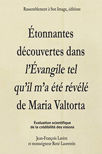 Etonnantes découvertes dans l'évangile tel qu'il m'a: Jean-François Lavère; René