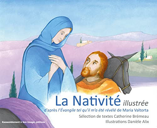 La Nativité illustrée : d'après L'Evangile tel: Catherine Brémeau; Danièle