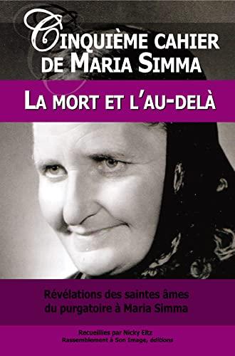 Cinquième cahier de Maria Simma. La mort: Simma, Maria; Eltz,