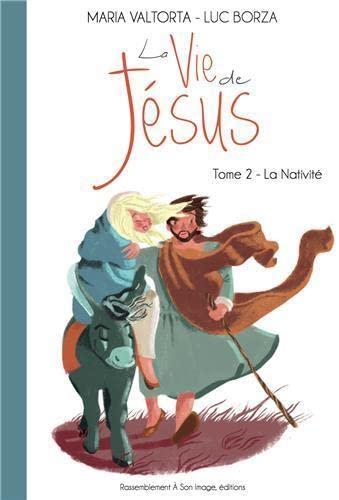La vie de Jésus d'après Maria Valtorta: Luc Borza; Maria