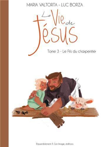 La Vie de Jesus d'Après Maria Valtorta: Luc Borza