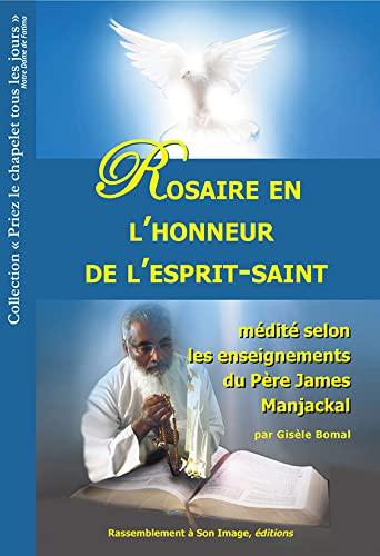 9782364633803: Rosaire en l'honneur de l'esprit-saint médité selon les enseignements du père James Manjackal
