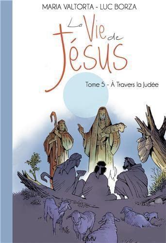 La vie de Jésus d´après Maria Valtorta: Maria Valtorta; Luc
