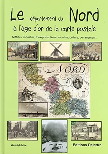 9782364640245: Le nord à l'âge d'or de la carte postale