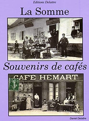 9782364640269: La Somme, Souvenirs de Cafes